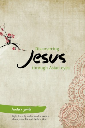 Discovering Jesus through Asian Eyes - Leader's Guide