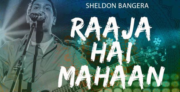 Sheldon-Bangera_Raaja-Hai-Mahaan_IM_Post_630x410